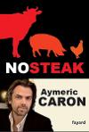 No Steak d'Aymeric Caron